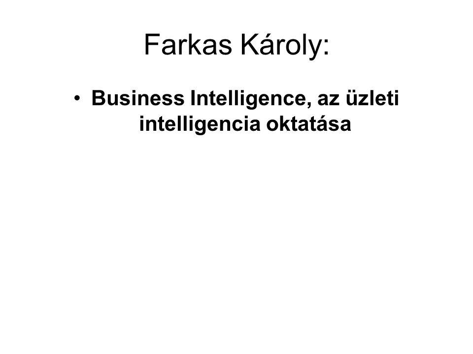 Farkas Károly: Business Intelligence, az üzleti intelligencia oktatása