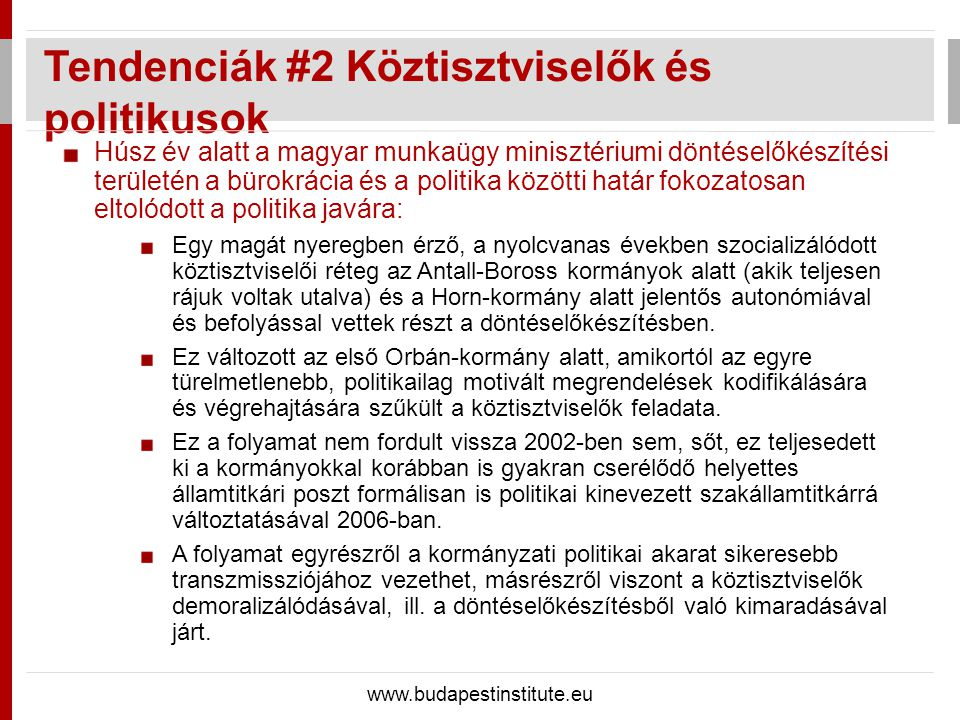 Húsz év alatt a magyar munkaügy minisztériumi döntéselőkészítési területén a bürokrácia és a politika közötti határ fokozatosan eltolódott a politika