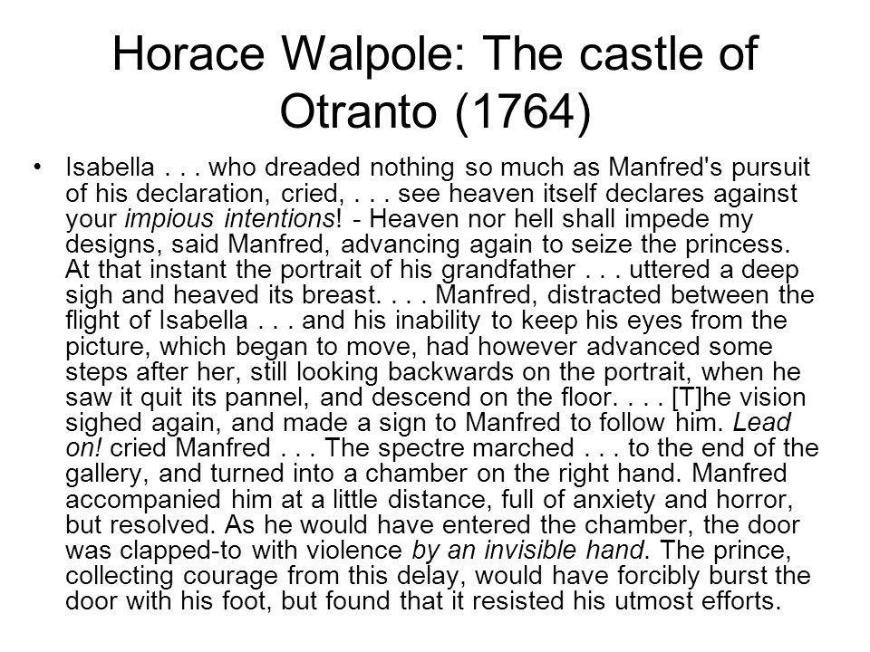 Horace Walpole: The castle of Otranto (1764) Isabella...