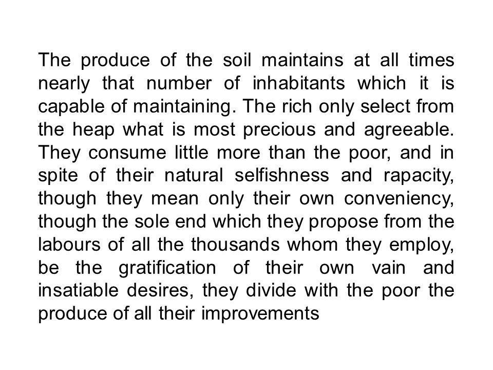 The produce of the soil maintains at all times nearly that number of inhabitants which it is capable of maintaining.