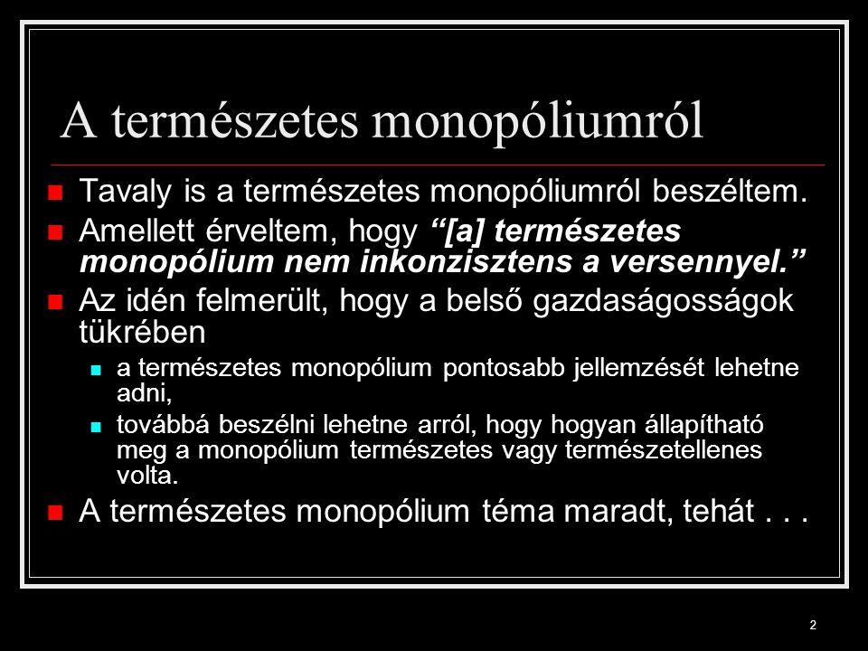 2 A természetes monopóliumról Tavaly is a természetes monopóliumról beszéltem.