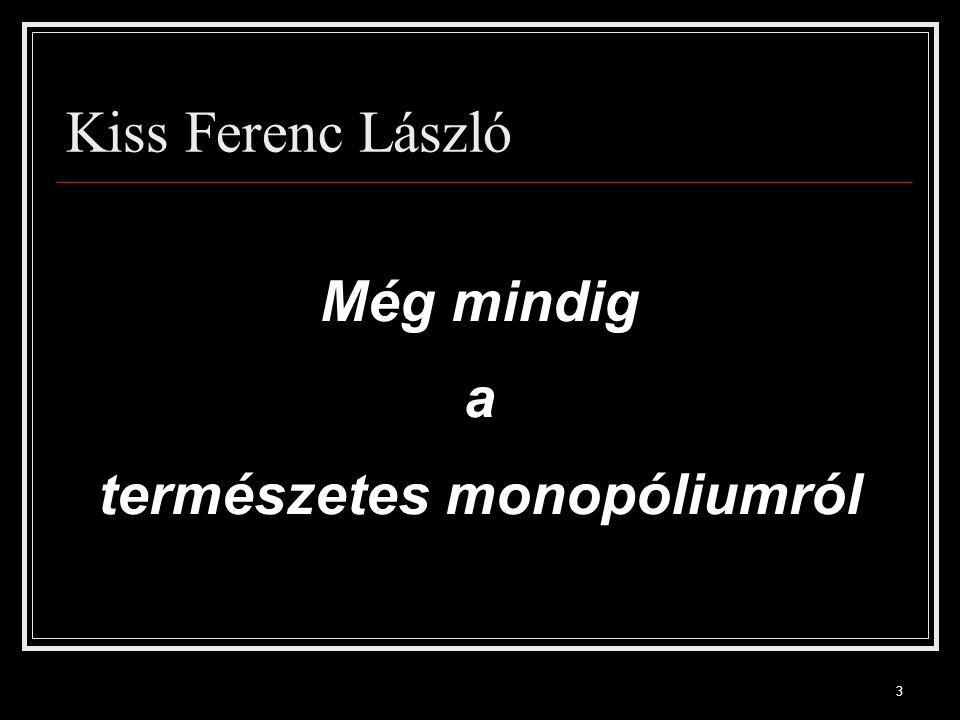 3 Kiss Ferenc László Még mindig a természetes monopóliumról