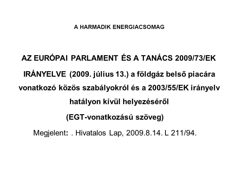 A HARMADIK ENERGIACSOMAG AZ EURÓPAI PARLAMENT ÉS A TANÁCS 2009/73/EK IRÁNYELVE (2009. július 13.) a földgáz belső piacára vonatkozó közös szabályokról