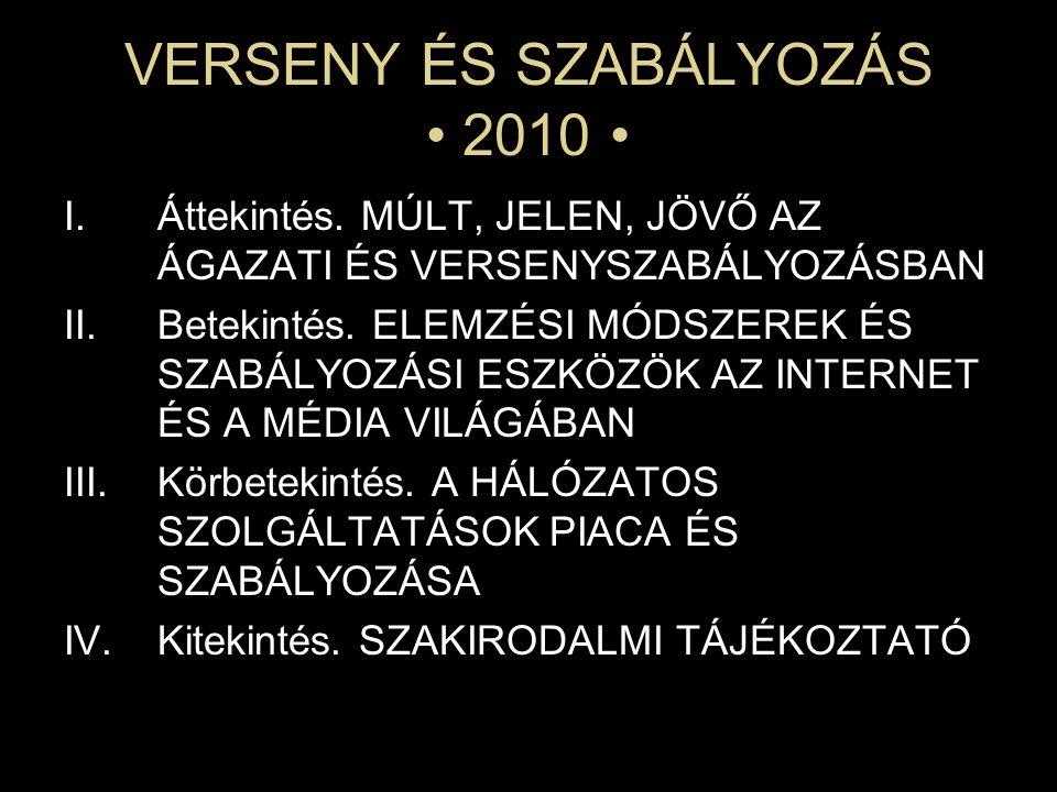 VERSENY ÉS SZABÁLYOZÁS 2010 I.Áttekintés.