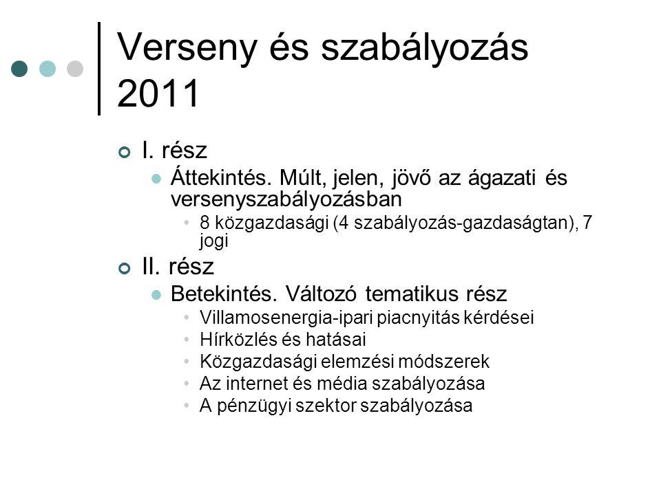 Verseny és szabályozás 2011 III.rész Körbetekintés.