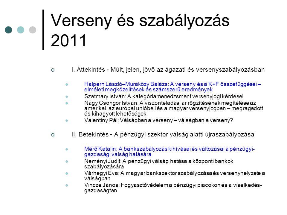 Verseny és szabályozás 2011 I. Áttekintés - Múlt, jelen, jövő az ágazati és versenyszabályozásban Halpern László–Muraközy Balázs: A verseny és a K+F ö