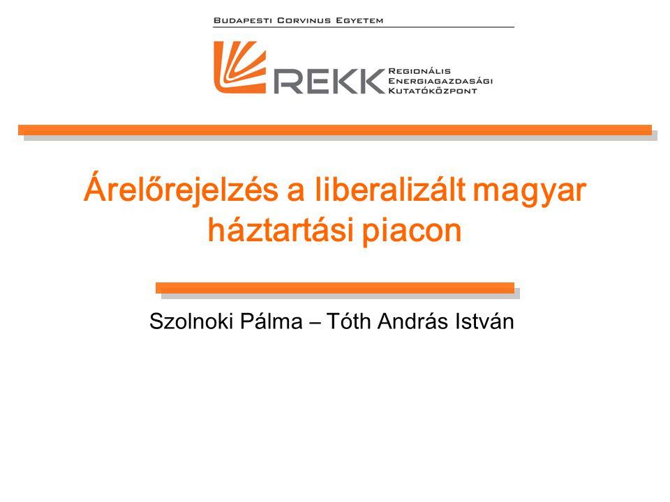 Árelőrejelzés a liberalizált magyar háztartási piacon Szolnoki Pálma – Tóth András István