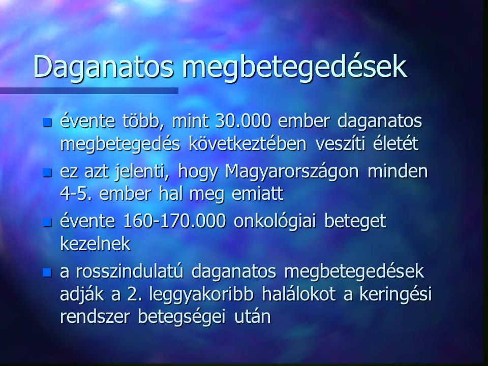 Gyógyítás n gyógyítható –akut lymphomás leukaemia –Hodgkin-kór –hererák n emberhez méltó élet hossza növelhető –emlőcarcinoma –kissejtes tüdőrák –neuroblastoma –malignus insulinoma