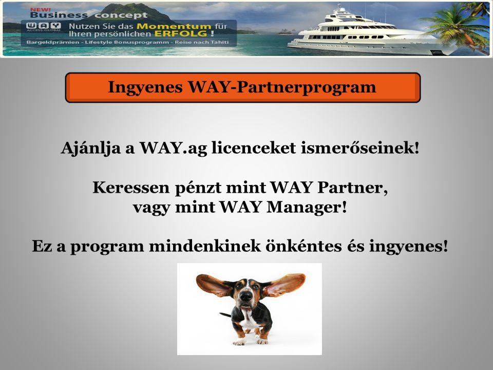 Kostenloses WAY - Partnerprogramm Ajánlja a WAY.ag licenceket ismerőseinek.