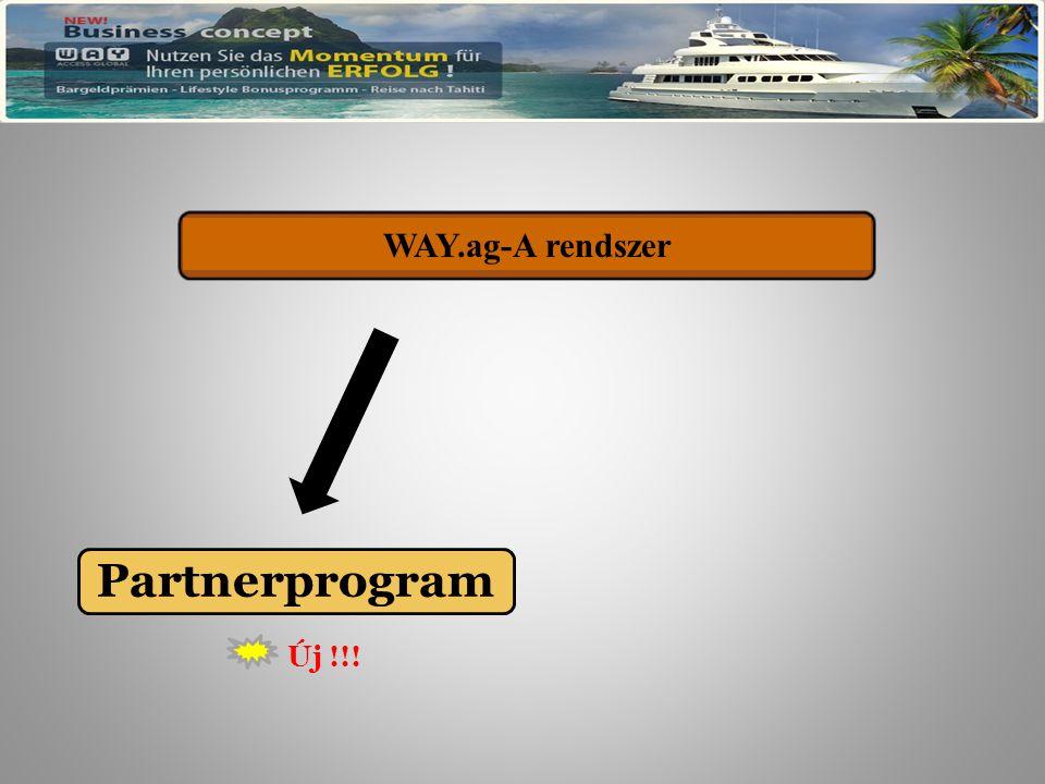 Partnerprogram WAY.ag – Das System Új !!! WAY.ag-A rendszer