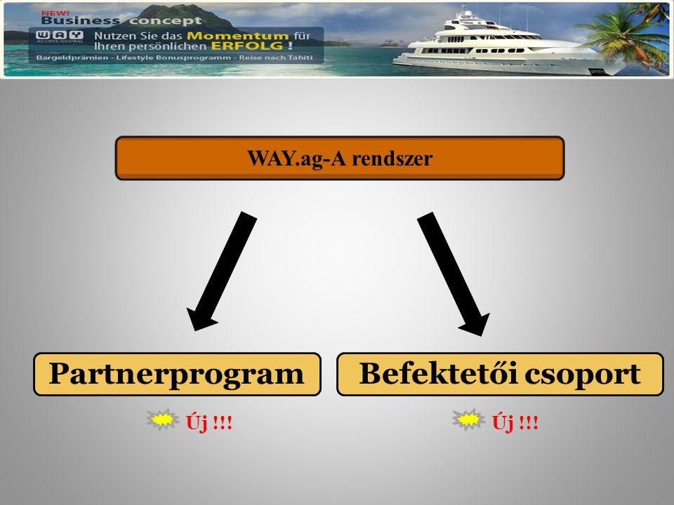 Befektetői csoportPartnerprogram WAY.ag – Das System Új !!! WAY.ag-A rendszer