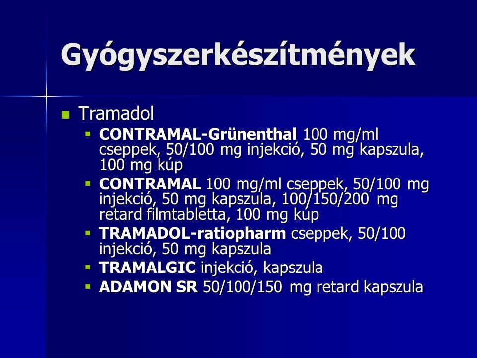 Tramadol Tramadol  CONTRAMAL-Grünenthal 100 mg/ml cseppek, 50/100 mg injekció, 50 mg kapszula, 100 mg kúp  CONTRAMAL 100 mg/ml cseppek, 50/100 mg in