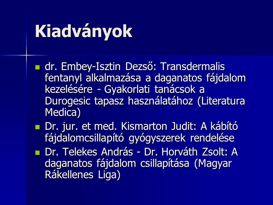 dr. Embey-Isztin Dezső: Transdermalis fentanyl alkalmazása a daganatos fájdalom kezelésére - Gyakorlati tanácsok a Durogesic tapasz használatához (Lit