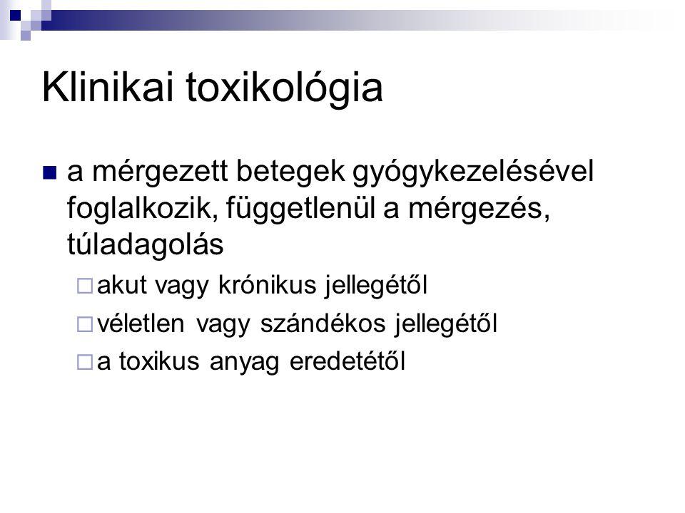 Klinikai toxikológia a mérgezett betegek gyógykezelésével foglalkozik, függetlenül a mérgezés, túladagolás  akut vagy krónikus jellegétől  véletlen