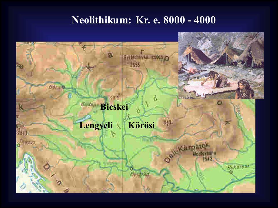 Neolithikum: Kr. e. 8000 - 4000 Bicskei LengyeliKörösi