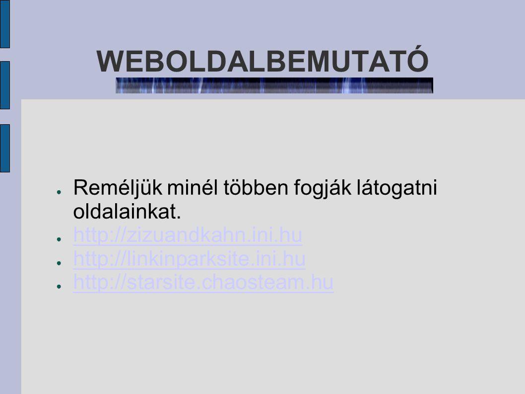 WEBOLDALBEMUTATÓ ÍME EGY KÉP RÓLUNK: ●....