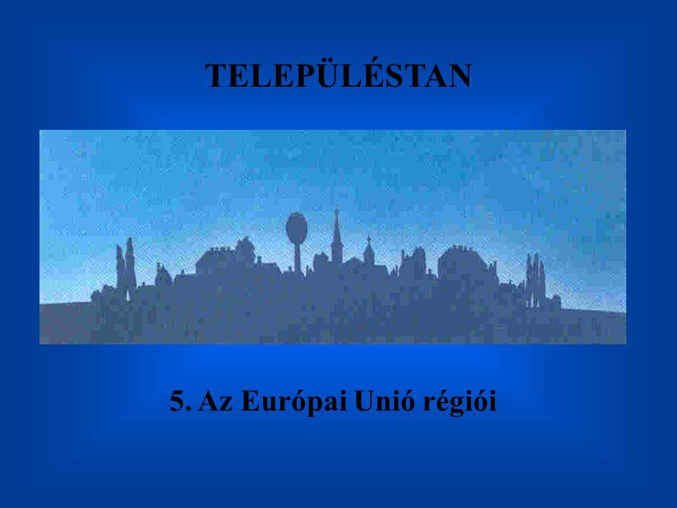 TELEPÜLÉSTAN 5. Az Európai Unió régiói