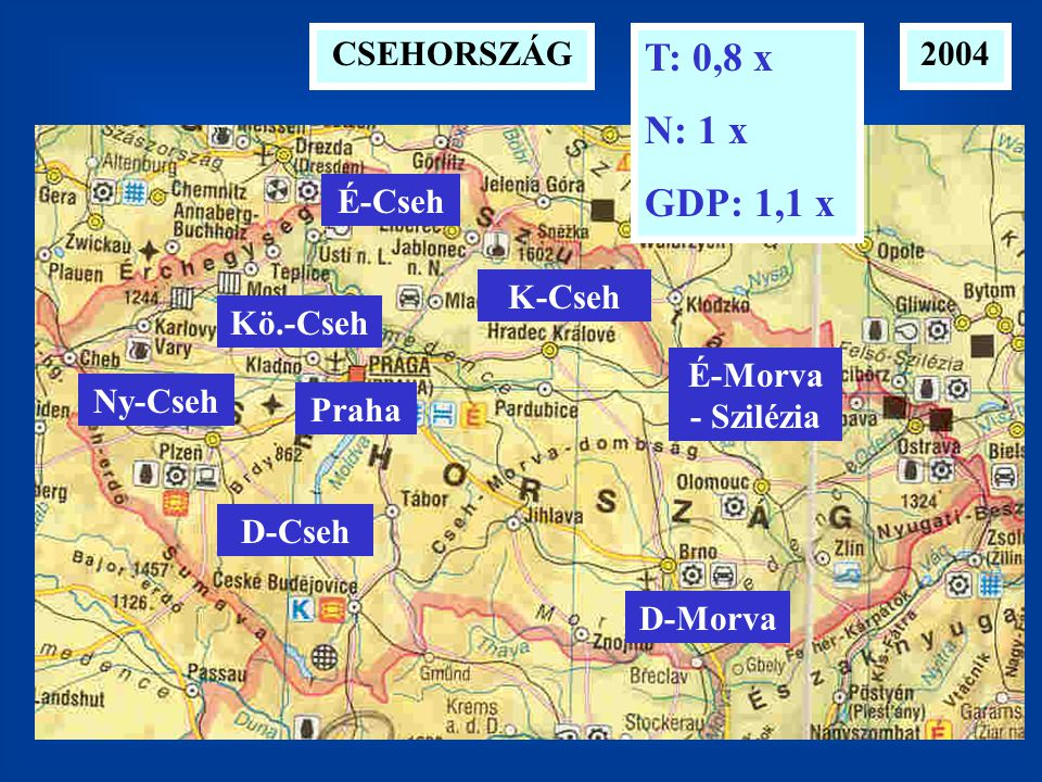 2004CSEHORSZÁG T: 0,8 x N: 1 x GDP: 1,1 x Praha Kö.-Cseh D-Cseh K-Cseh É-Cseh Ny-Cseh D-Morva É-Morva - Szilézia