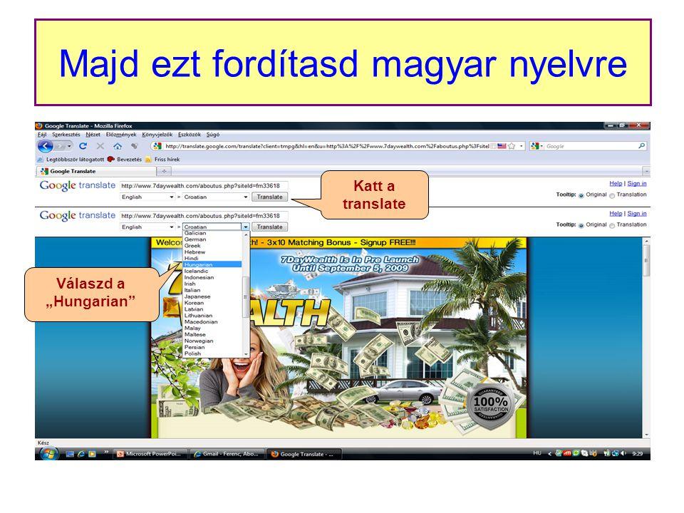 """Majd ezt fordítasd magyar nyelvre Válaszd a """"Hungarian Katt a translate"""