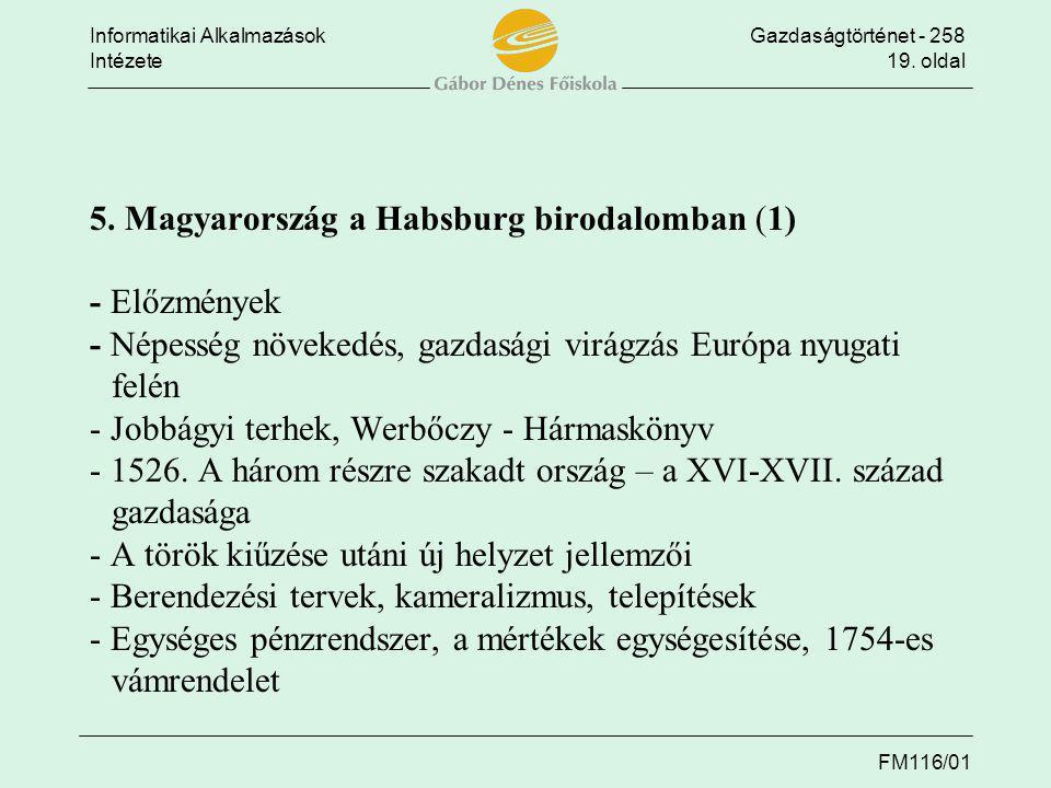 Informatikai AlkalmazásokGazdaságtörténet - 258 Intézete19. oldal FM116/01 5. Magyarország a Habsburg birodalomban (1) - Előzmények - Népesség növeked