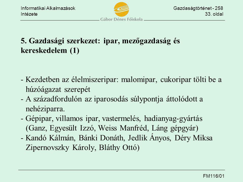 Informatikai AlkalmazásokGazdaságtörténet - 258 Intézete33. oldal FM116/01 5. Gazdasági szerkezet: ipar, mezőgazdaság és kereskedelem (1) - Kezdetben