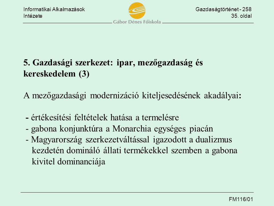 Informatikai AlkalmazásokGazdaságtörténet - 258 Intézete35. oldal FM116/01 5. Gazdasági szerkezet: ipar, mezőgazdaság és kereskedelem (3) A mezőgazdas