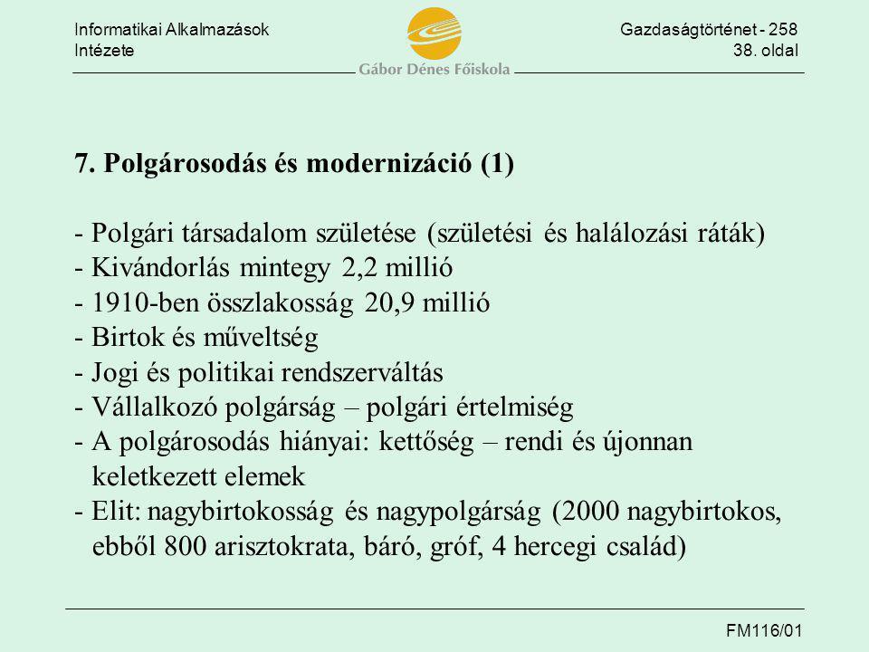 Informatikai AlkalmazásokGazdaságtörténet - 258 Intézete38. oldal FM116/01 7. Polgárosodás és modernizáció (1) - Polgári társadalom születése (születé