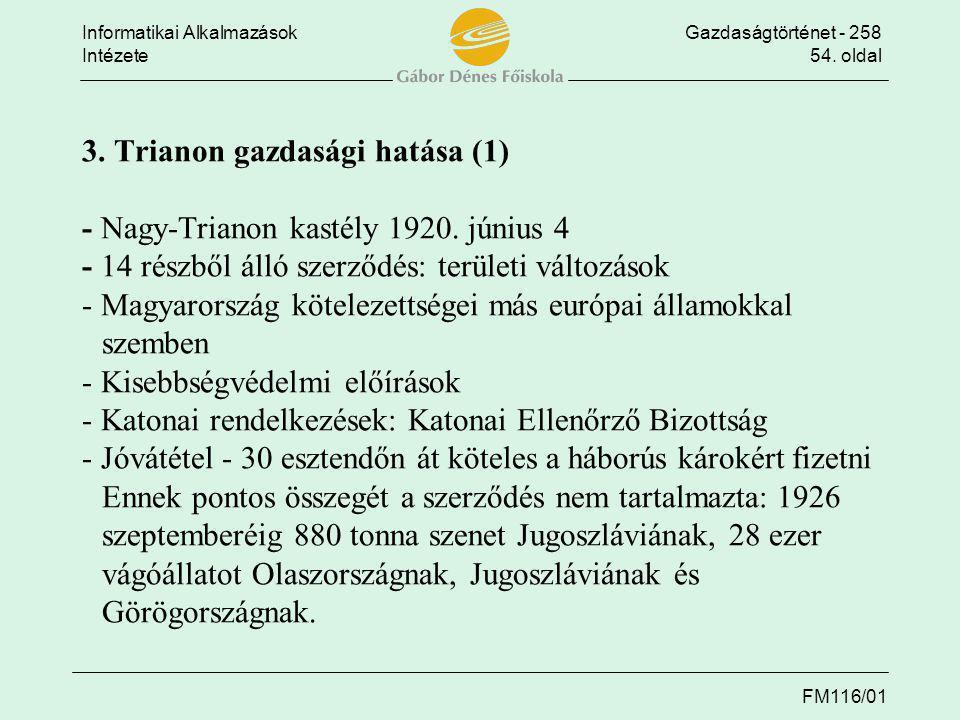 Informatikai AlkalmazásokGazdaságtörténet - 258 Intézete54. oldal FM116/01 3. Trianon gazdasági hatása (1) - Nagy-Trianon kastély 1920. június 4 - 14
