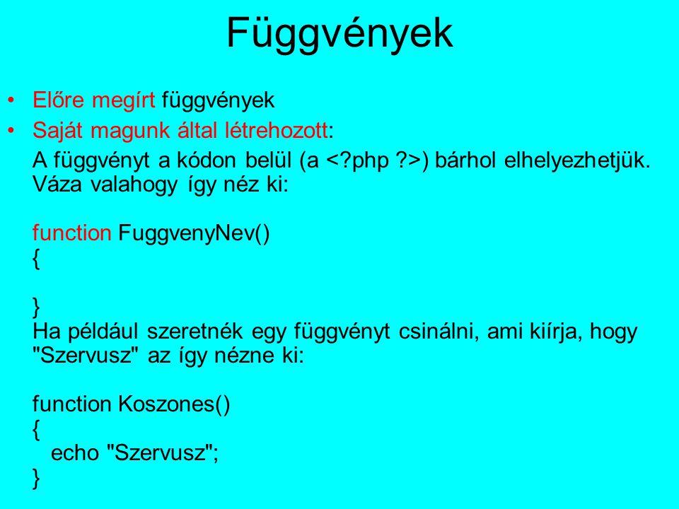 Függvények Előre megírt függvények Saját magunk által létrehozott: A függvényt a kódon belül (a ) bárhol elhelyezhetjük. Váza valahogy így néz ki: fun