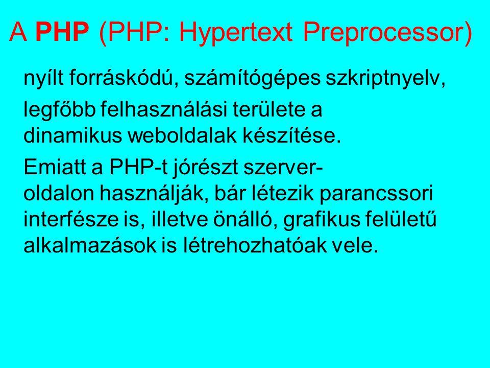 A PHP (PHP: Hypertext Preprocessor) nyílt forráskódú, számítógépes szkriptnyelv, legfőbb felhasználási területe a dinamikus weboldalak készítése.