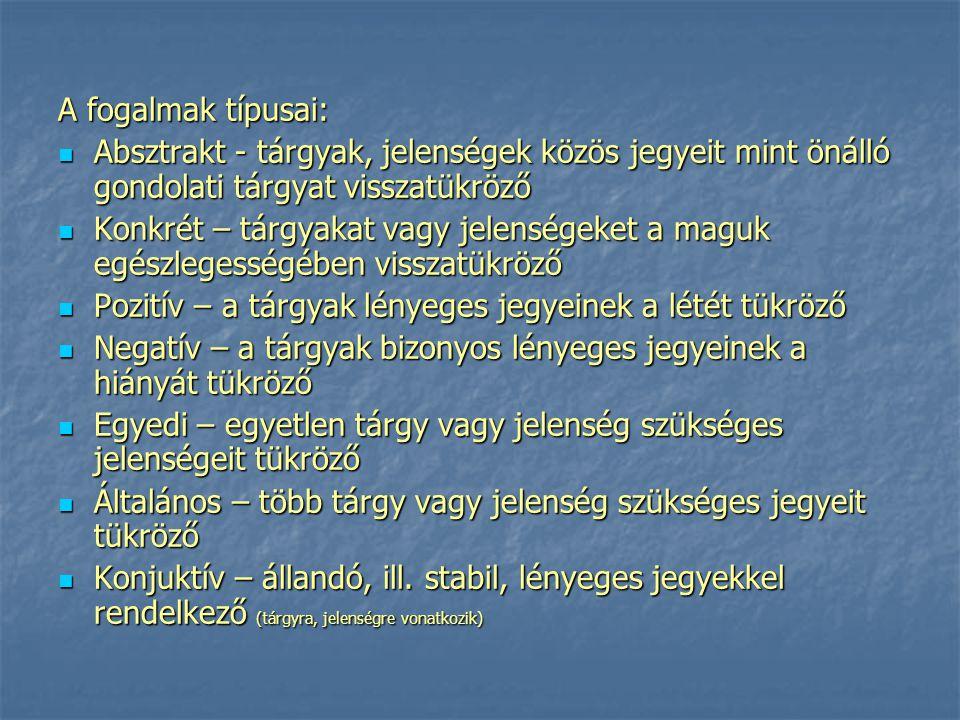 Diszjunktív – alternáló, ill.megváltozó lényeges jegyekkel rendelkező (pl.