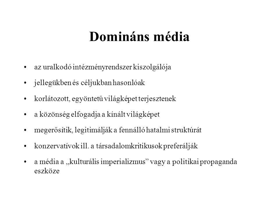 3. Médiahatalom két modellje Egyeduralom, dominancia Pluralizmus Társadalmi forrás Uralkodó osztály/elitVersengő politikai (érdekek és csoportok) Médi