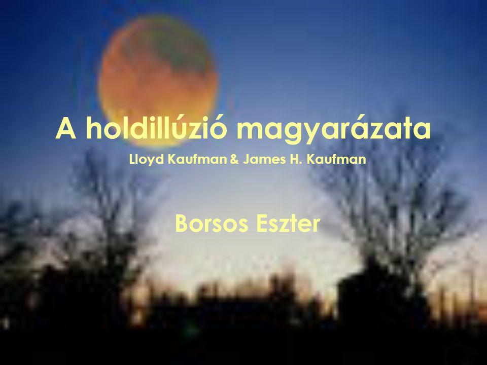 1) A holdillúzió: A Hold a horizonton körülbelül kétszer akkorának tűnik, mint a zeniten.