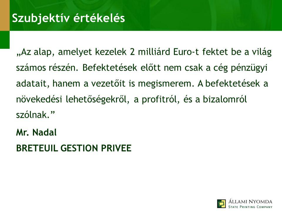 """""""Az alap, amelyet kezelek 2 milliárd Euro-t fektet be a világ számos részén."""