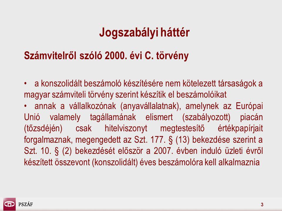3 Jogszabályi háttér Számvitelről szóló 2000. évi C.