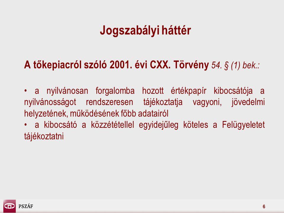 6 Jogszabályi háttér A tőkepiacról szóló 2001. évi CXX.