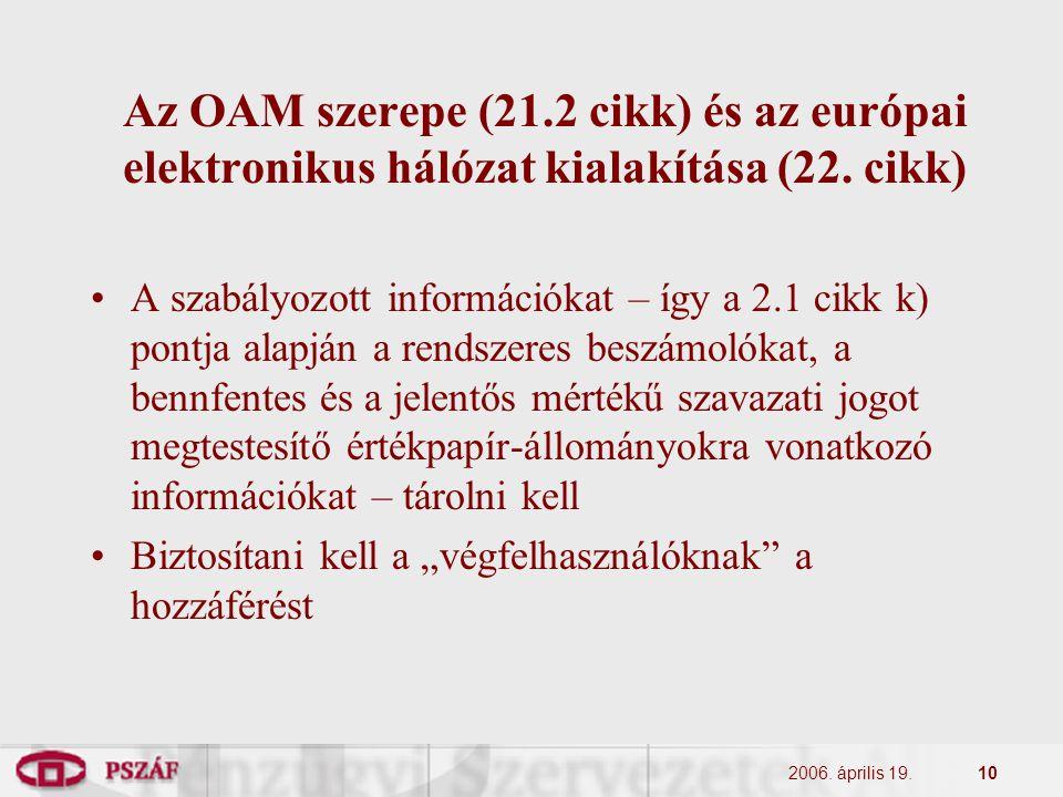 2006. április 19.10 Az OAM szerepe (21.2 cikk) és az európai elektronikus hálózat kialakítása (22. cikk) A szabályozott információkat – így a 2.1 cikk