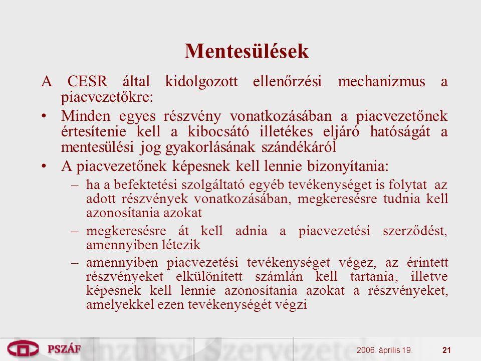 2006. április 19.21 Mentesülések A CESR által kidolgozott ellenőrzési mechanizmus a piacvezetőkre: Minden egyes részvény vonatkozásában a piacvezetőne