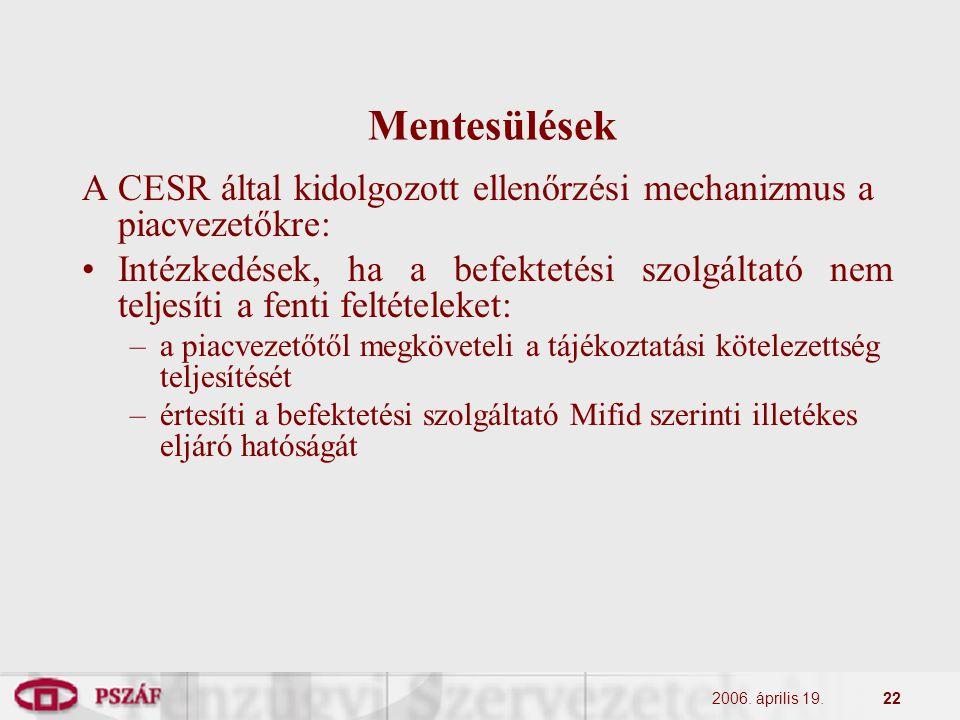 2006. április 19.22 Mentesülések A CESR által kidolgozott ellenőrzési mechanizmus a piacvezetőkre: Intézkedések, ha a befektetési szolgáltató nem telj