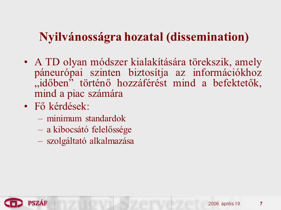 2006. április 19.7 Nyilvánosságra hozatal (dissemination) A TD olyan módszer kialakítására törekszik, amely páneurópai szinten biztosítja az informáci