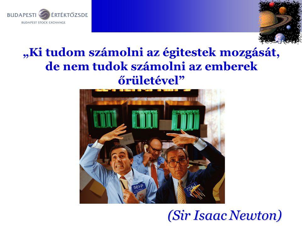 """""""Ki tudom számolni az égitestek mozgását, de nem tudok számolni az emberek őrületével"""" (Sir Isaac Newton)"""