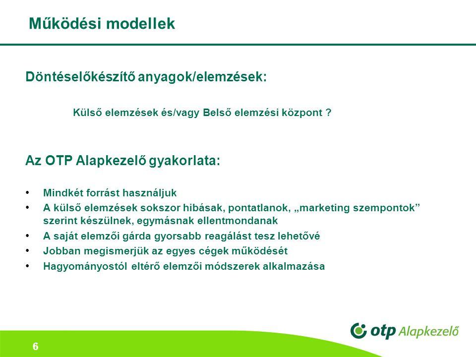 6 Működési modellek Döntéselőkészítő anyagok/elemzések: Külső elemzések és/vagy Belső elemzési központ .