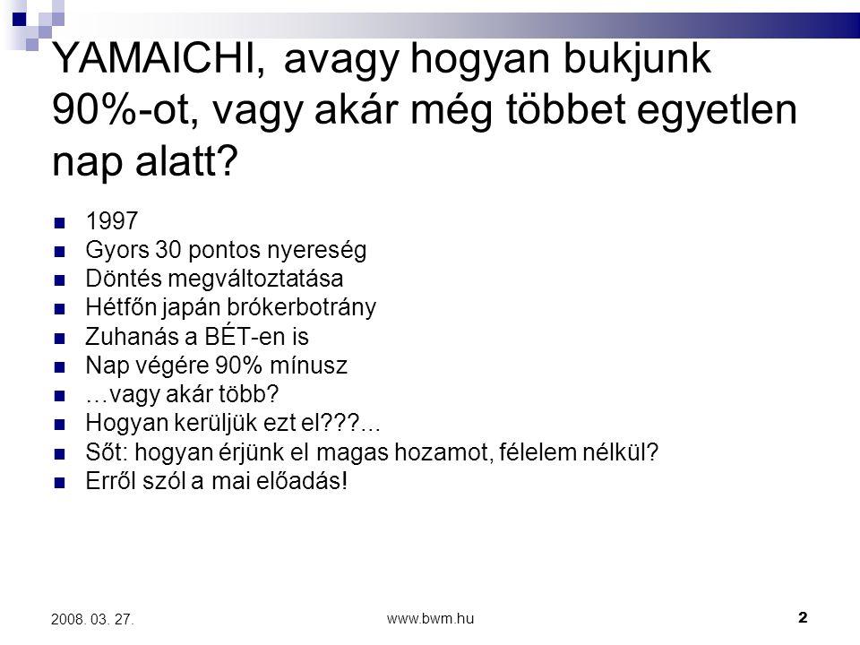 www.bwm.hu73 2008.03. 27. Elérhetőségeink Cím: 1027 Budapest, Tölgyfa u.