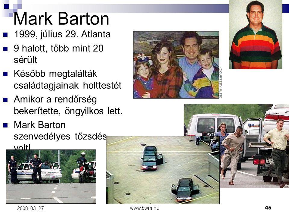 www.bwm.hu45 2008.03. 27. Mark Barton 1999, július 29.