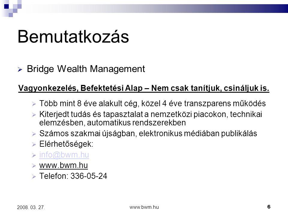 www.bwm.hu47 2008.03. 27. Kit hibáztatunk.