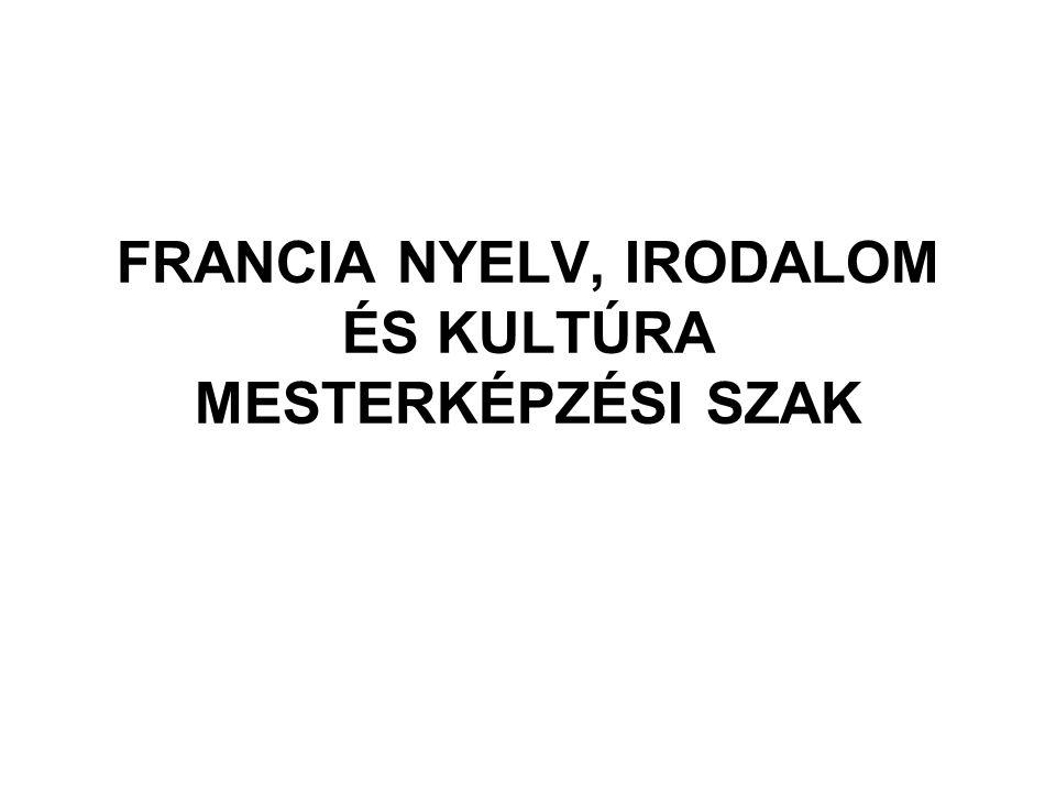 FRANCIA NYELV, IRODALOM ÉS KULTÚRA MESTERKÉPZÉSI SZAK