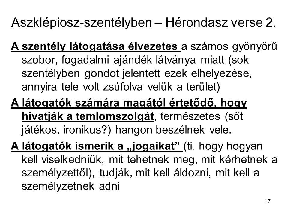 17 Aszklépiosz-szentélyben – Hérondasz verse 2. A szentély látogatása élvezetes a számos gyönyörű szobor, fogadalmi ajándék látványa miatt (sok szenté