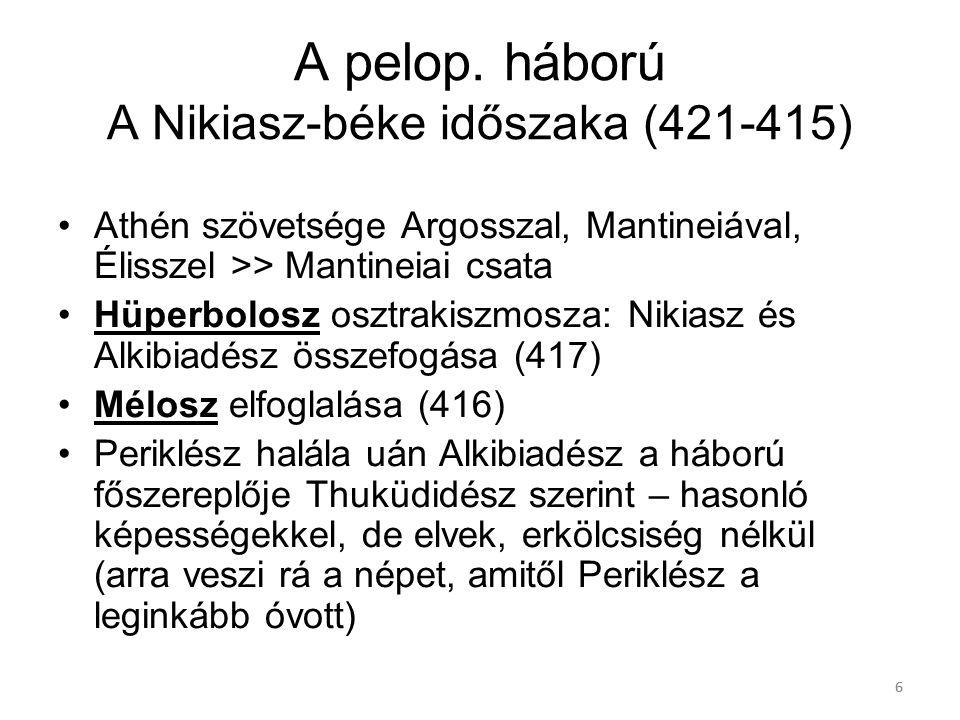 66 A pelop. háború A Nikiasz-béke időszaka (421-415) Athén szövetsége Argosszal, Mantineiával, Élisszel >> Mantineiai csata Hüperbolosz osztrakiszmosz