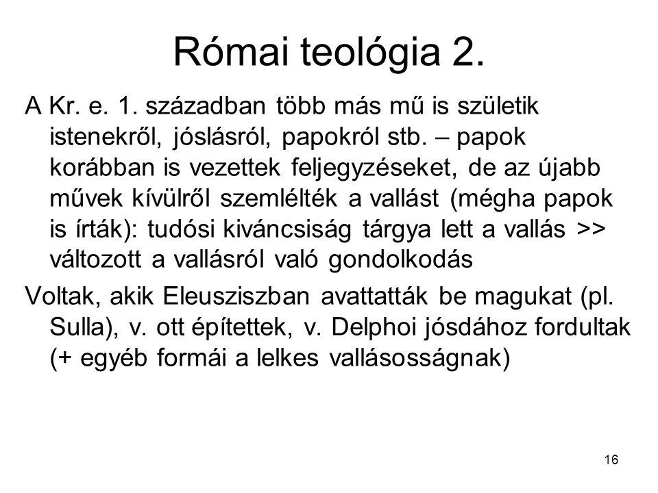 16 Római teológia 2. A Kr. e. 1.
