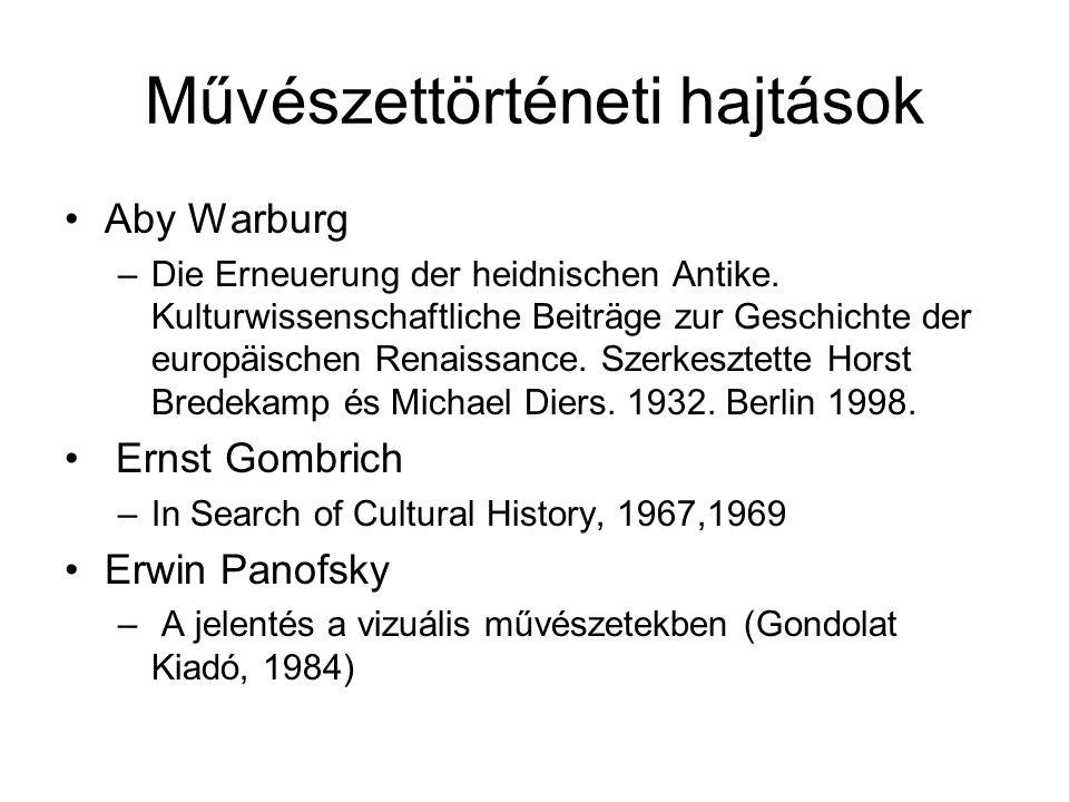Művészettörténeti hajtások Aby Warburg –Die Erneuerung der heidnischen Antike. Kulturwissenschaftliche Beiträge zur Geschichte der europäischen Renais
